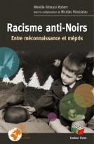 Racisme anti-noir, entre méconnaissance et mépris